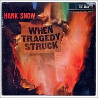 Фото - Хэнк Сноу Hank Snow. When Tragedy Struck star struck