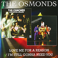 The Osmonds The Osmonds. Love Me For A Reason / I'm Still Gonna Need You the simply red simply red big love