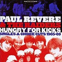 Пол Ривейр,The Raiders Paul Revere & The Raiders. Hungry For Kicks hungry as the sea