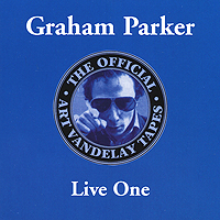 Грэхем Паркер Graham Parker. The Official Art Vandelay Tapes. Live One among the lemon trees