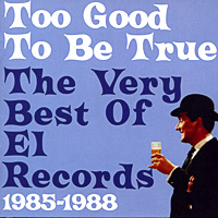 Too Good To Be True: The Very Best Of El Records 1985-1988 to be too брюки для девочки tf15099 розовый to be too