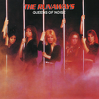 The Runaways. Queens Of Noise