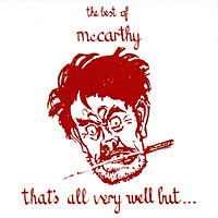 McCarthy The Best Of McCarthy. That's All Very Well But…