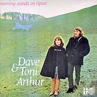 Дейв Артур,Тони Артур Dave & Toni Arthur. Morning Stands On Tiptoe дейв артур тони артур dave