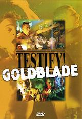 Goldblade: Testify!