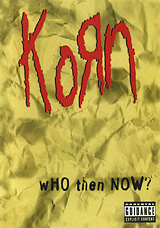 Korn: Who Then Now? eats shoots