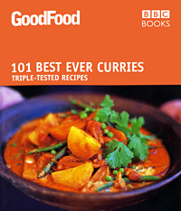 101 Best Ever Curries: Triple-Tested Recipes jo monroe star of india the spicy adventures of curry