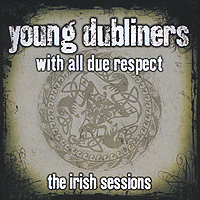 Young Dubliners Young Dubliners. With All Due Respect.The Irish Sessions dekesen new graffiti trendy sneakers shoes for men 100