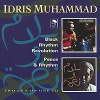Идрис Мухаммад Idris Muhammad. Black Rhythm Revolution / Peace & Rhythm шайх мухаммад содик мухаммад юсуф ижтимоий одоблар социальные адабы на узбекском языке