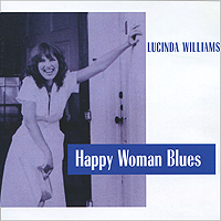 Lucinda Williams. Happy Woman Blues