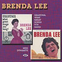Brenda Lee. Grandma, What Great Songs You Sang! / Miss Dynamite