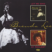Бренда Ли Brenda Lee. Let Me Sing / By Request let the whole earth sing praise