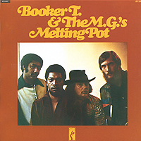 Booker T. & The MG's Booker T. & The Mg's. Melting Pot