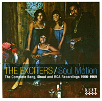 The Exciters The Exciters. Soul Motion. The Complete Bang, Shout & RCA Recordings 1966-1969 kent west and the weald