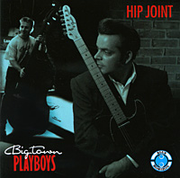 Big Town Playboys Big Town Playboys. Hip Joint town house