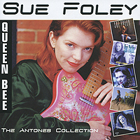 Sue Foley. Queen Bee. The Antones Collection