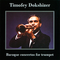 Timofey Dokshizer. Baroque Concertos For Trumpet
