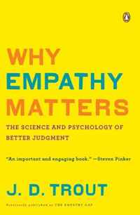 Why Empathy Matters: The Science and Psychology of Better Judgment matters of life