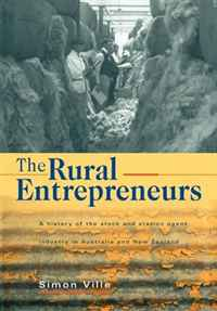 The Rural Entrepreneurs: A History of the Stock and Station Agent Industry in Australia and New Zealand michael bunting extraordinary leadership in australia and new zealand the five practices that create great workplaces