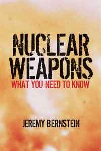 Nuclear Weapons: What You Need to Know secret weapons – defenses of insects spiders scorpions and other many–legged creatures