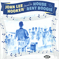 John Lee Hooker. House Rent Boogie