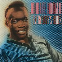 Джон Ли Хукер John Lee Hooker. Everybody's Blues