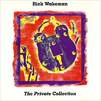 Рик Уэйкман Rick Wakeman. The Private Collection