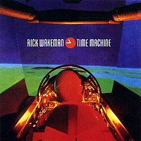 Рик Уэйкман Rick Wakeman. Time Machine