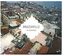 Brazzaville. In Istanbul