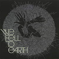 We Fell To Earth. We Fell To Earth