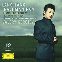 Валерий Гергиев,Ланг Ланг,Orchestra Of The Mariinsky Theatre Valery Gergiev, Lang Lang. Rachmaninov. Piano Concerto No. 2 / Paganini Rhapsody (SACD) ланг ланг lang lang live at carnegie hall 2 lp