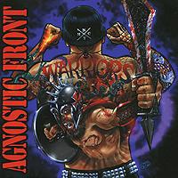 Agnostic Front Agnostic Front. Warriors
