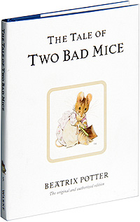 The Tale of Two Bad Mice wild life or adventures on the frontier a tale of the early days of the texas republic
