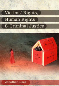 Victims' Rights, Human Rights and Criminal Justice the role of legal feeling in the criminal legislation