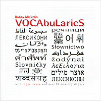 Bobby McFerrin.  VOCAbularieS Universal International Music B.V.