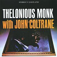 Телониус Монк,Джон Колтрейн Thelonious Monk With John Coltrane джон колтрейн john coltrane concert in japan
