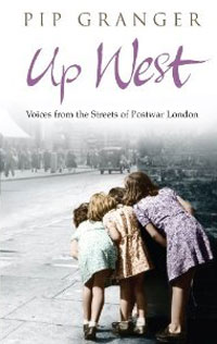 Up West: Voices from the Streets of Post-War London voices in the dark