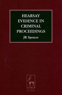 Hearsay Evidence in Criminal Proceedings a history of the criminal law of england 3 volume set