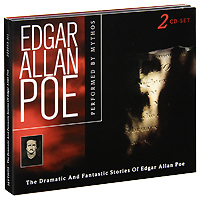 Mythos. The Dramatic And Fantastic Stories Of Edgar Allan Poe (2 CD)
