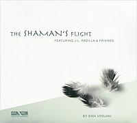 Сина Воджани Sina Vodjani. The Shaman's Flight