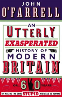 An Utterly Exasperated History of Modern Britain an illustrated history of britain