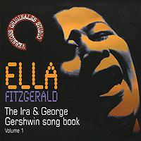 Элла Фитцжеральд Ella Fitzgerald. The Ira & George Gershwin Song Book. Vol. 1 элла фитцжеральд ella fitzgerald sings the harold arlen song book 2 cd