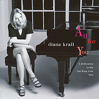 Дайана Кролл,Nat King Cole Trio Diana Krall. All For You дайана кролл diana krall from this moment on