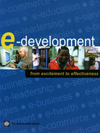 E-Development: From Excitement to Effectiveness icts and development