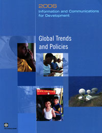 Information and Communications for Development 2006: Global Trends and Policies world bank world development report 2004 making services work for poor people