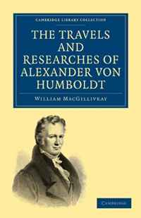 The Travels and Researches of Alexander von Humboldt: Being a Condensed Narrative of his Journeys in the Equinoctial Regions of America, and in Asiatic ... (Cambridge Library Collection - History) a new literary history of america