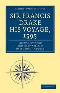 Sir Francis Drake His Voyage, 1595 (Cambridge Library Collection - Travel and Exploration) some account of the public life and a selection from the unpublished writings of the earl of macartney 2 volume set cambridge library collection travel and exploration