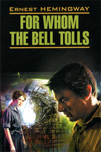 Ernest Hemingway For Whom the Bell Tolls эрнест хемингуэй for whom the bell tolls