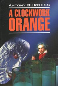цена на Antony Burgess A Clockwork Orange