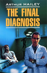 Arthur Hailey The Final Diagnosis the final diagnosis